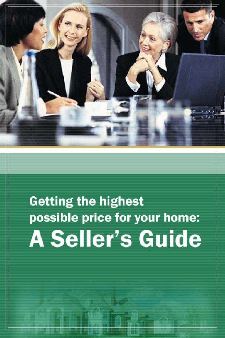 Getting The Highest Price Possible For Your Home A Sellers Guide