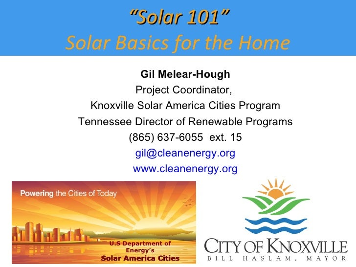 Gil Melear-Hough Project Coordinator,  Knoxville Solar America Cities Program Tennessee Director of Renewable Programs (86...