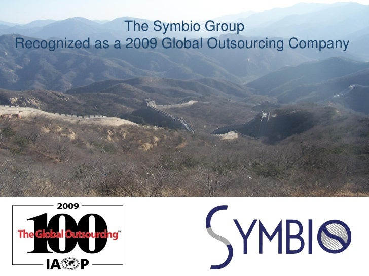 Solutions for Global Innovators                  The Symbio Group Recognized as a 2009 Global Outsourcing Company         ...