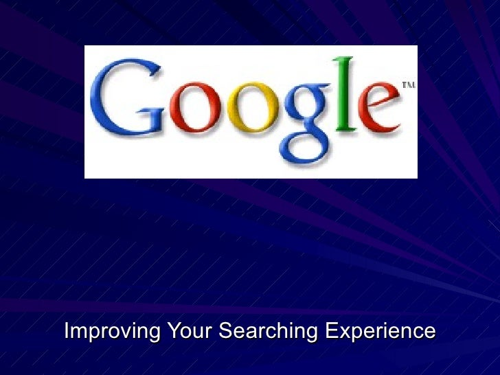 Improving Your Searching Experience