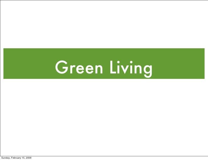 Green Living    Sunday, February 15, 2009
