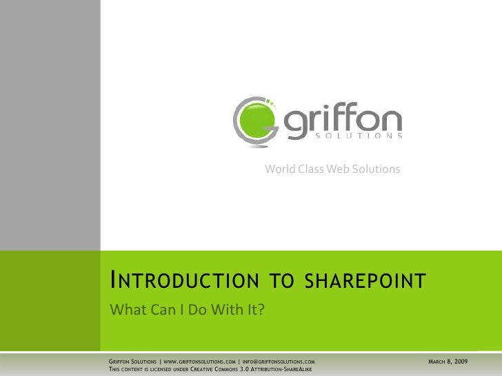 World Class Web Solutions     INTRODUCTION                                             TO SHAREPOINT   GRIFFON SOLUTIONS |...
