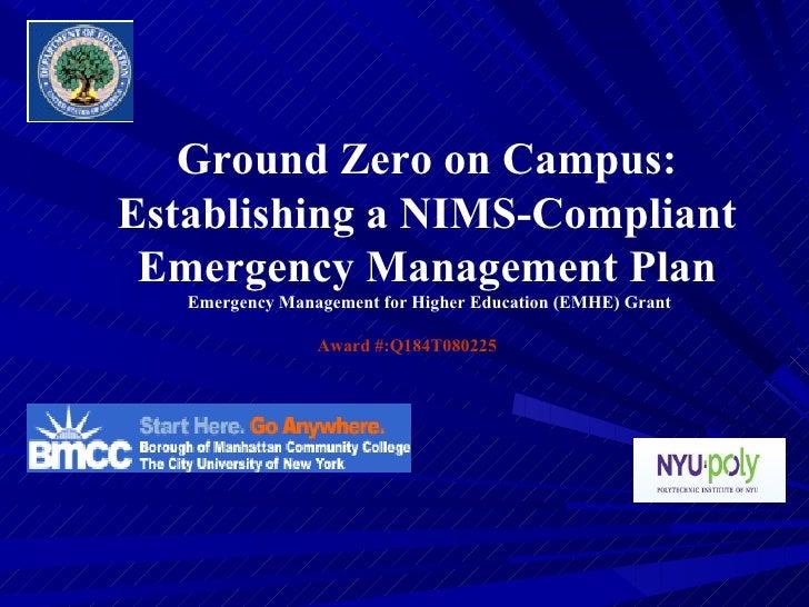 Ground Zero on Campus: Establishing a NIMS-Compliant Emergency Management Plan Emergency Management for Higher Education (...