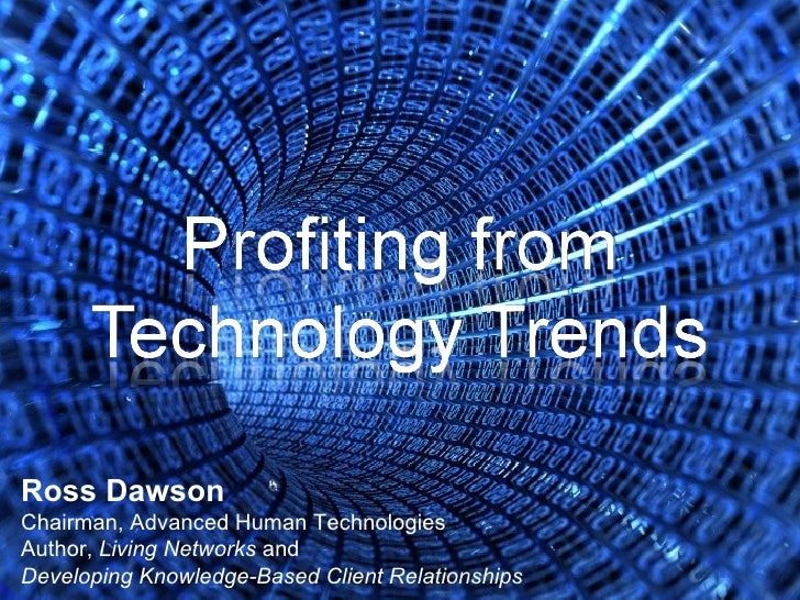 Ross Dawson Chairman, Advanced Human Technologies Author,  Living Networks  and Developing Knowledge-Based Client Relation...