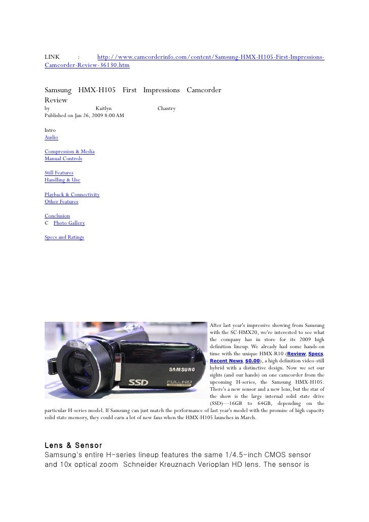 LINK      :     http://www.camcorderinfo.com/content/Samsung-HMX-H105-First-Impressions- Camcorder-Review-36130.htm   Sams...