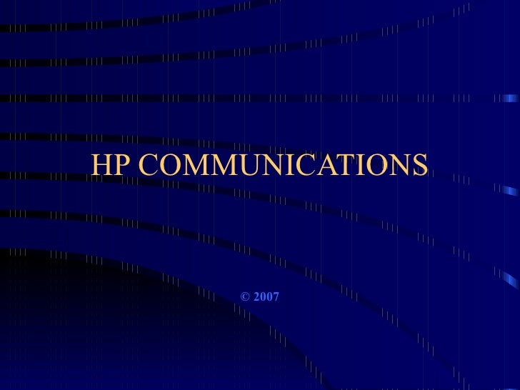 HP COMMUNICATIONS © 2007