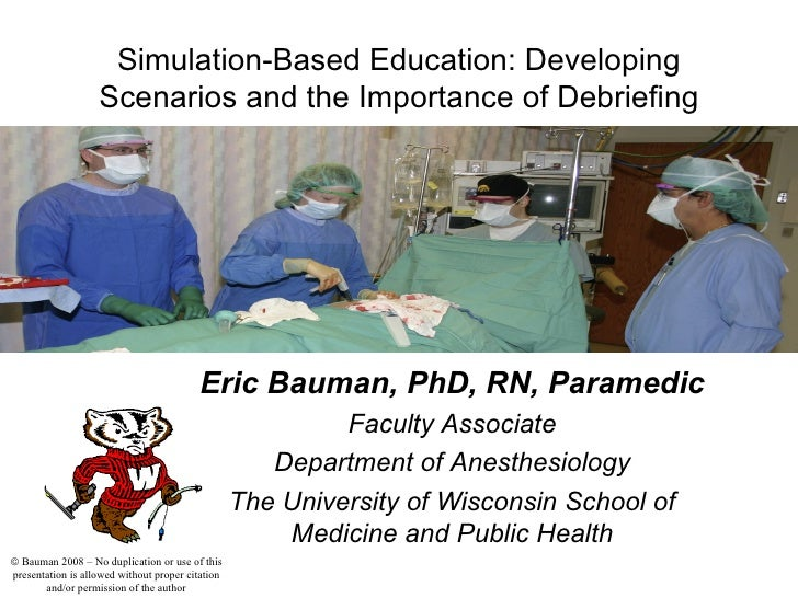 Simulation-Based Education: Developing Scenarios and the Importance of Debriefing