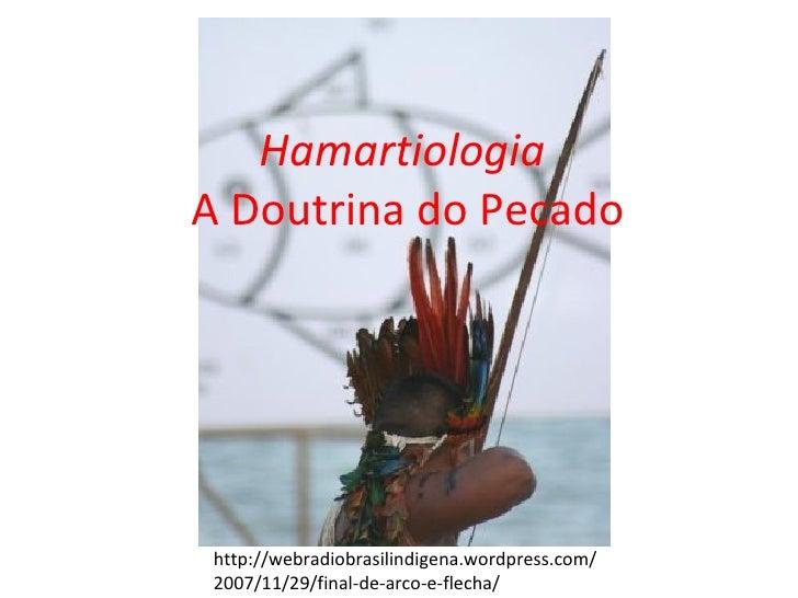 Hamartiologia   A Doutrina do Pecado http://webradiobrasilindigena.wordpress.com/2007/11/29/final-de-arco-e-flecha/