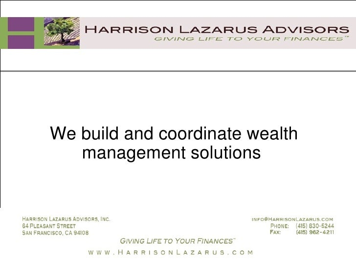 We build and coordinate wealth management solutions