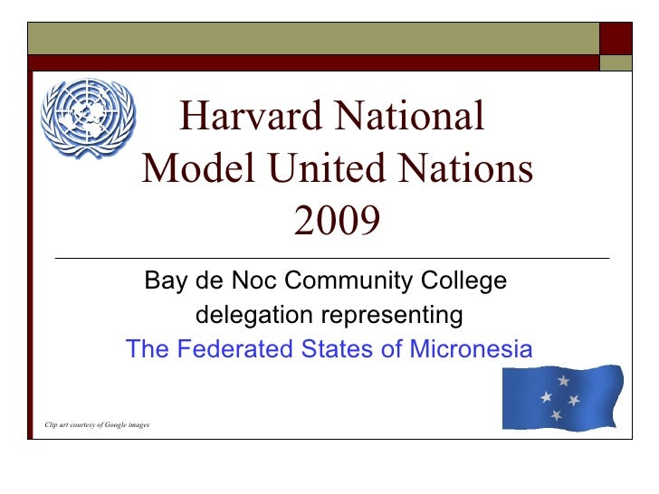 Harvard National  Model United Nations 2009 Bay de Noc Community College  delegation representing The Federated States of ...