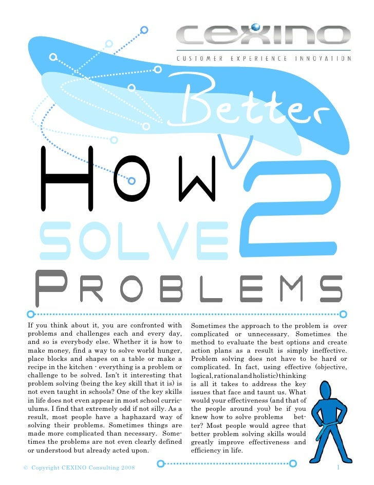 How2   SOLVE  If you think about it, you are confronted with        Sometimes the approach to the problem is over  problem...