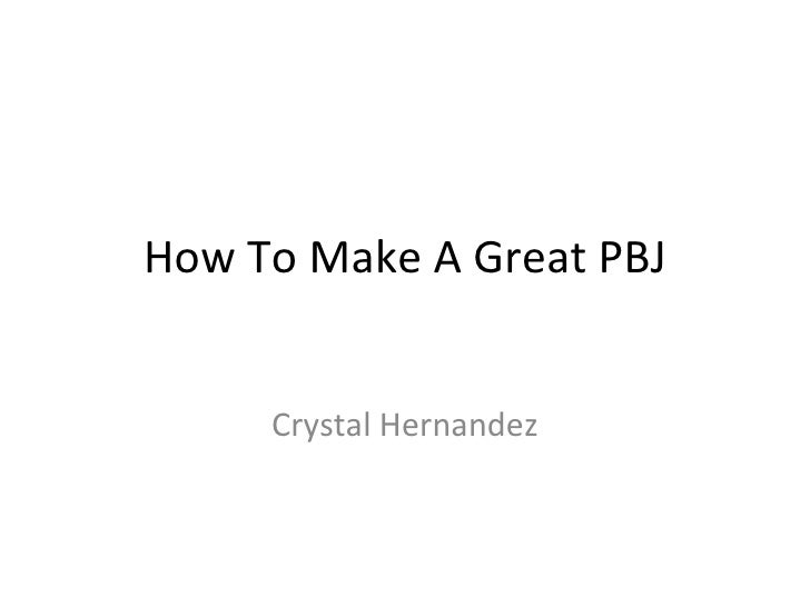 How To Make A Great PBJ Crystal Hernandez