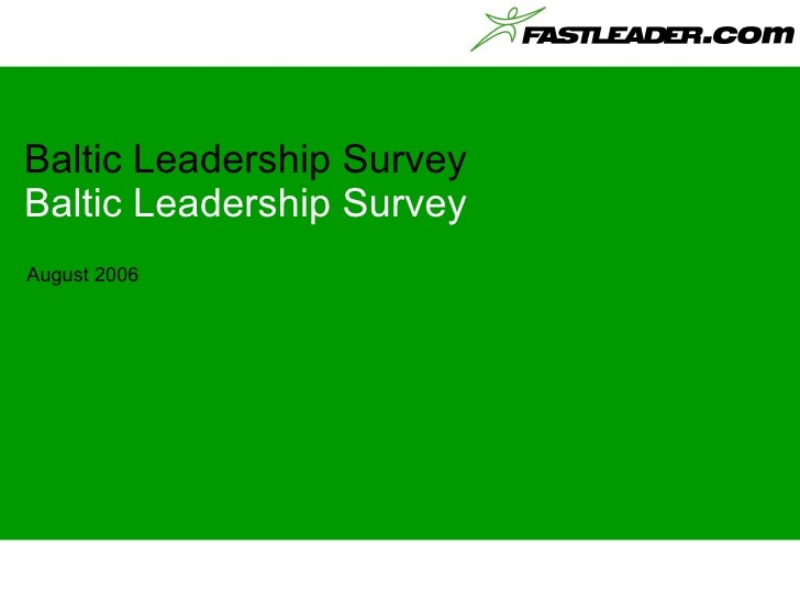 Baltic Leadership Survey Baltic Leadership Survey August 2006