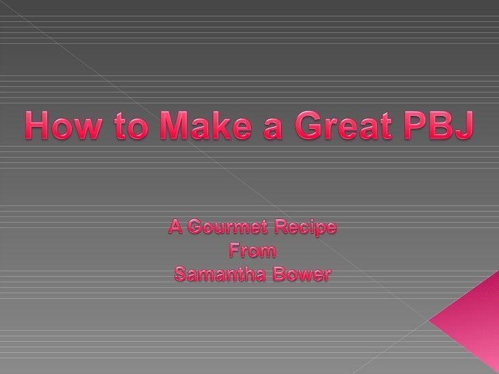 How To Make A Great Pbj`