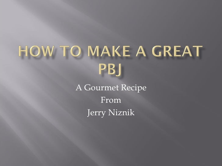 A Gourmet Recipe From Jerry Niznik
