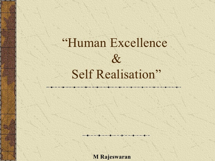 Human Excellence   Self Realisation