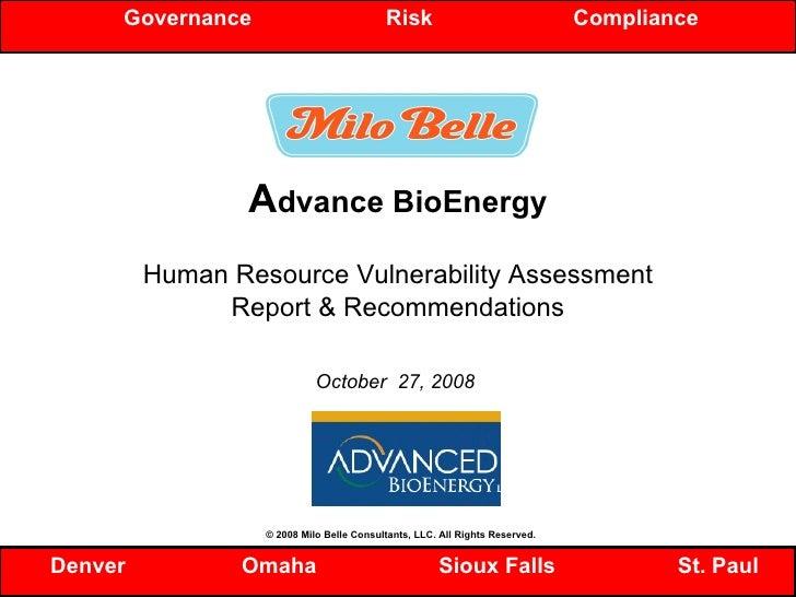 A dvance BioEnergy Human Resource Vulnerability Assessment Report & Recommendations October  27, 2008  Governance  Risk  C...