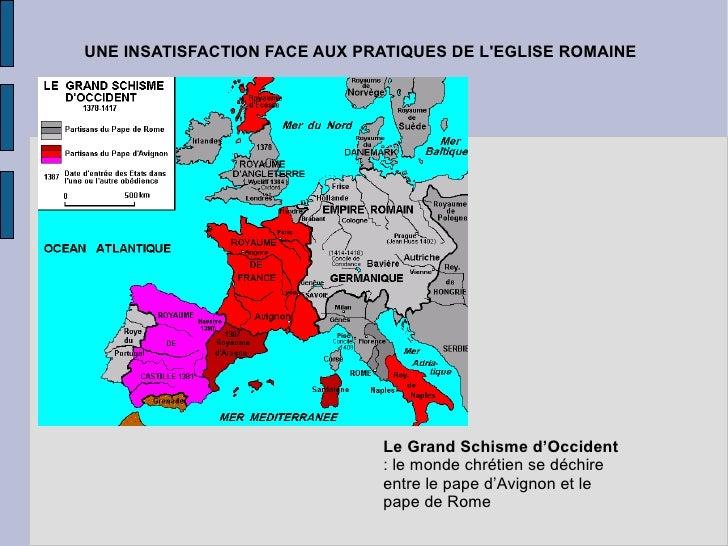 UNE INSATISFACTION FACE AUX PRATIQUES DE L'EGLISE ROMAINE Le Grand Schisme d'Occident  : le monde chrétien se déchire entr...