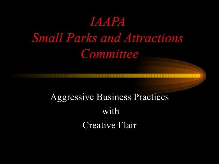 IAAPA  Small Parks and Attractions  Committee Aggressive Business Practices with Creative Flair