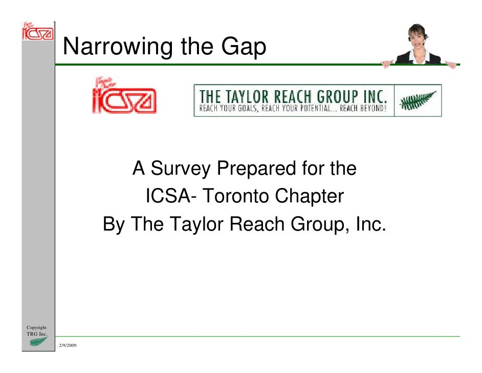 Narrowing the Gap                              A Survey Prepared for the                            ICSA- Toronto Chapter ...