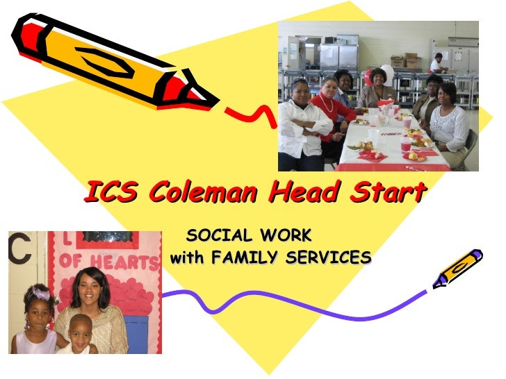 ICS Coleman Head Start SOCIAL WORK  with FAMILY SERVICES