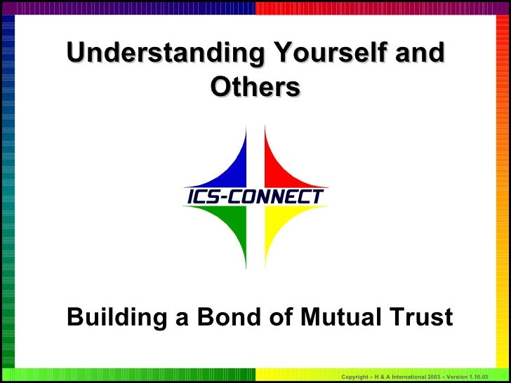Understanding Yourself and Others Building a Bond of Mutual Trust
