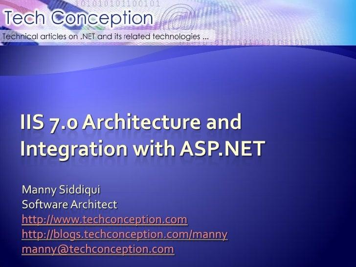 Introduction      IIS 7.0 – Modular Architecture      IIS 7.0 – Extensible Architecture      IIS 6.0 – Technical Archit...