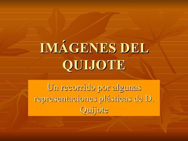 IMÁGENES DEL QUIJOTE Un recorrido por algunas representaciones plásticas de D. Quijote