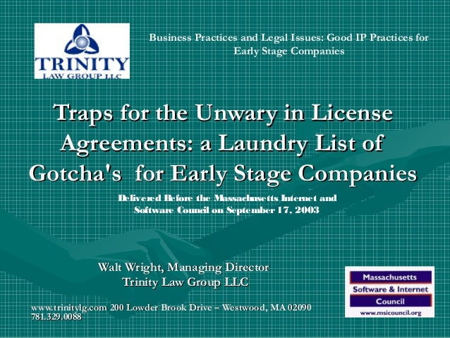 Lawyer Walter Wright IP  Licensing Practices For Early Stage Companies Traps For The Unwary