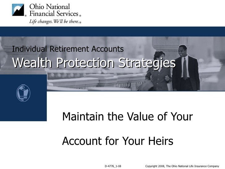 Individual Retirement Accounts   Wealth Protection Strategies Maintain the Value of Your  Account for Your Heirs