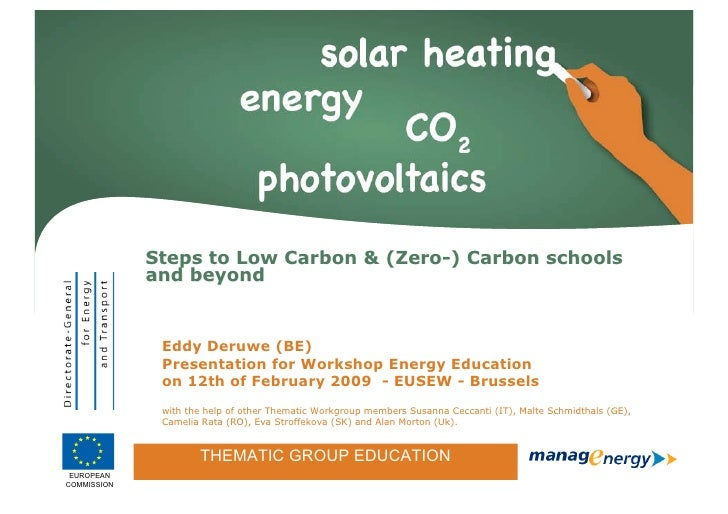 Steps to Low Carbon & (Zero-) Carbon schools                 and beyond                      Eddy Deruwe (BE)             ...