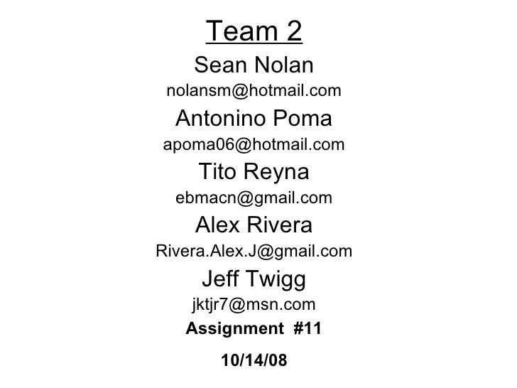 <ul><li>Team 2 </li></ul><ul><li>Sean Nolan </li></ul><ul><li>[email_address] </li></ul><ul><li>Antonino Poma </li></ul><u...