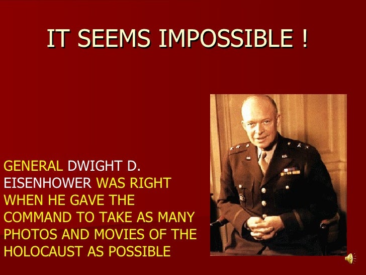 IT SEEMS IMPOSSIBLE !     GENERAL DWIGHT D. EISENHOWER WAS RIGHT WHEN HE GAVE THE COMMAND TO TAKE AS MANY PHOTOS AND MOVIE...