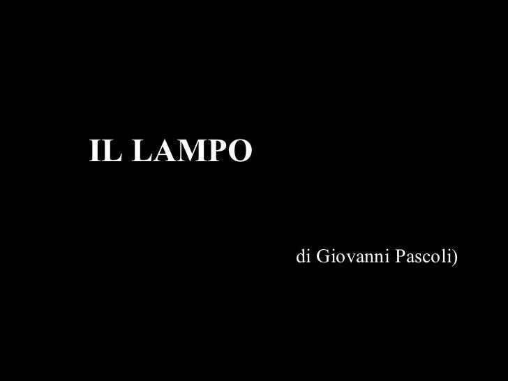 IL LAMPO   di  Giovanni Pascoli)