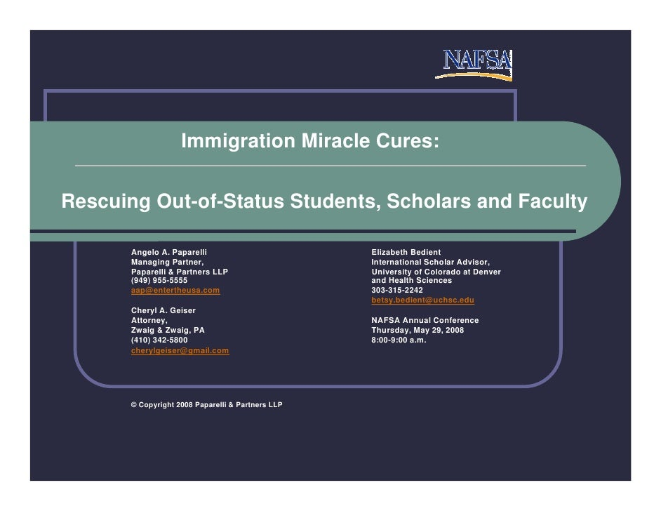 Immigration Miracle Cures:  Rescuing Out-of-Status Students, Scholars and Faculty         Angelo A. Paparelli             ...