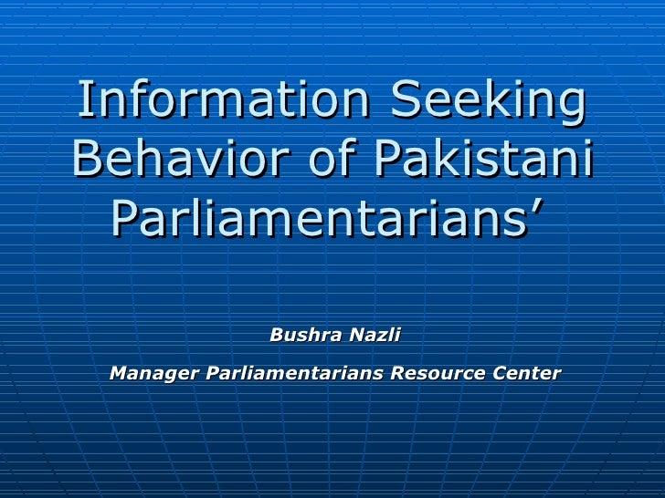 Information Seeking Behavior Of Pakistani Parliamentarians'