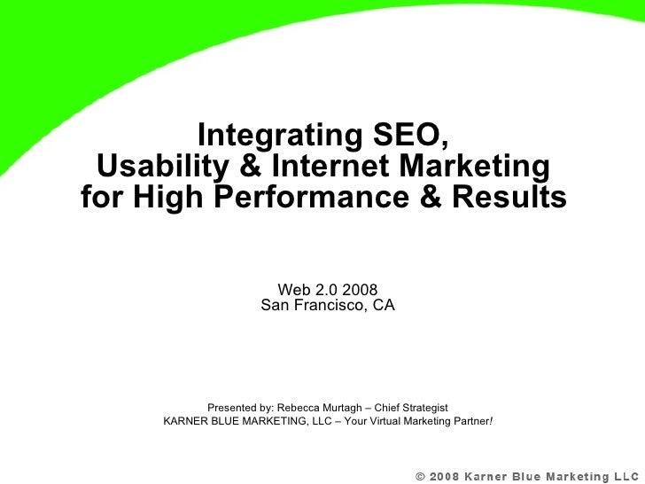Integrating Seo Usability & Internet Marketing For Results Web 2.0 San Francisco