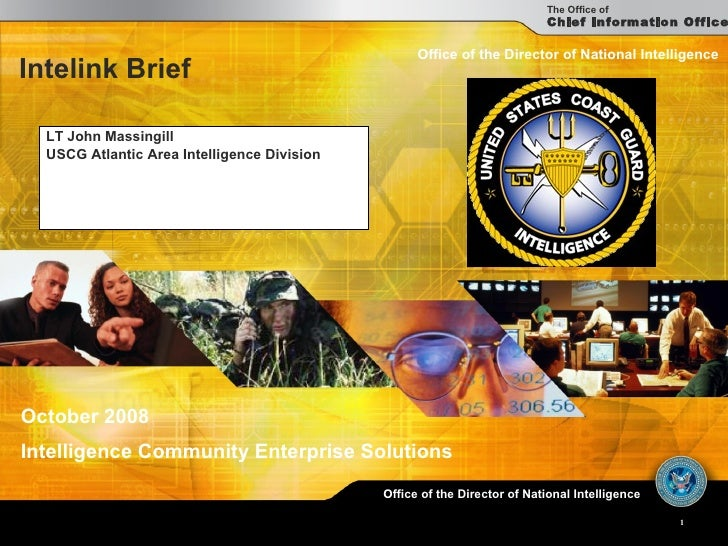 Intelink Brief LT John Massingill USCG Atlantic Area  Intelligence Division Office of the Director of National Intelligenc...