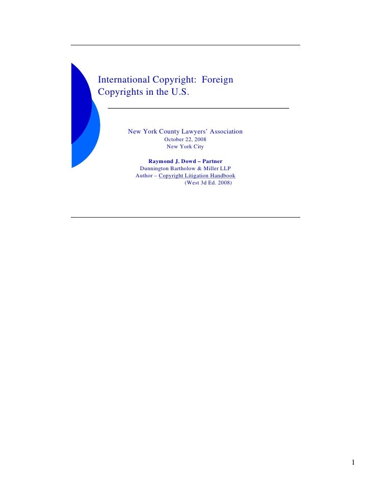 International Copyright: Foreign Copyrights in the U.S.          New York County Lawyers' Association                    O...