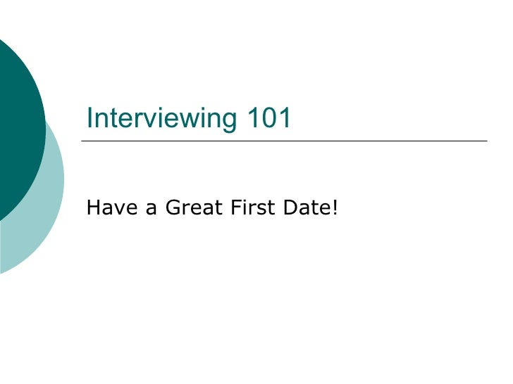 Interviewing 101 Have a Great First Date!