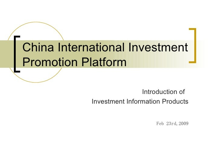 China International Investment Promotion Platform Introduction of  Investment Information Products Feb 23rd,2009