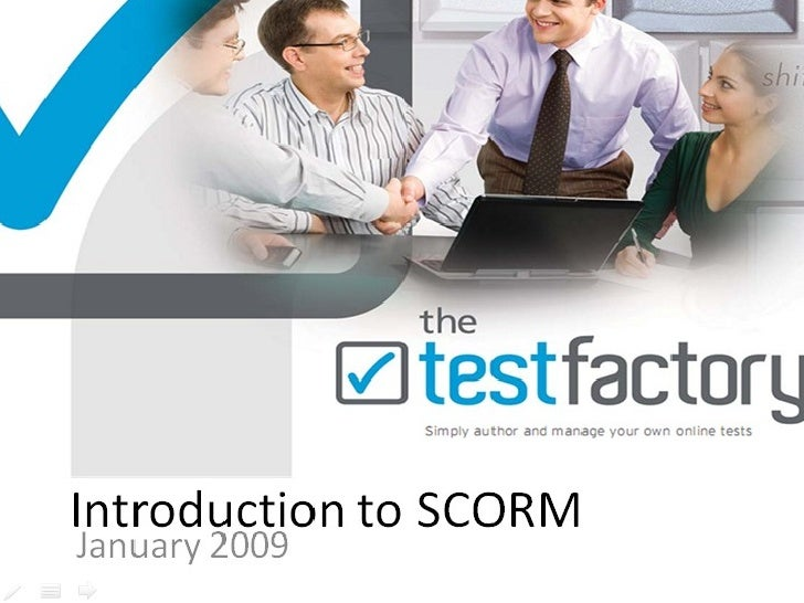Introduction to SCORM January 2009