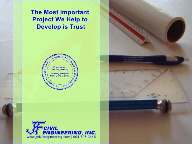 The Most Important   Project We Help to    Develop is Trust     www.jfcivilengineering.com | 904-725-3446