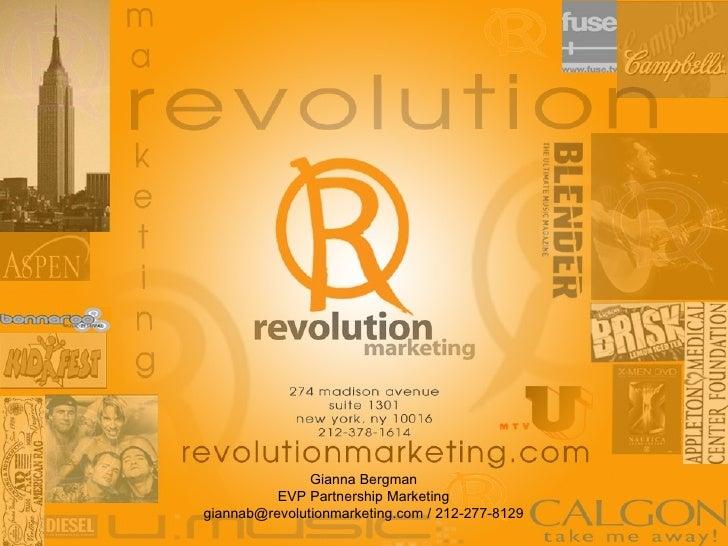 Gianna Bergman EVP Partnership Marketing giannab@revolutionmarketing.com / 212-277-8129