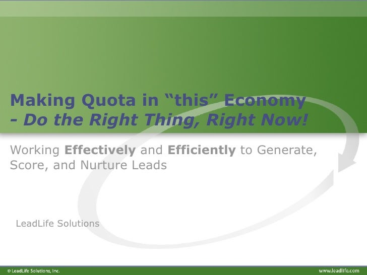"""Making Quota in """"this"""" Economy - Do the Right Thing, Right Now!   Working  Effectively  and  Efficiently  to Generate, Sco..."""