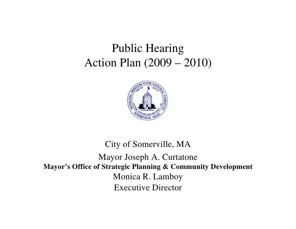 Public Hearing            Action Plan (2009 – 2010)                     City of Somerville, MA                Mayor Joseph...