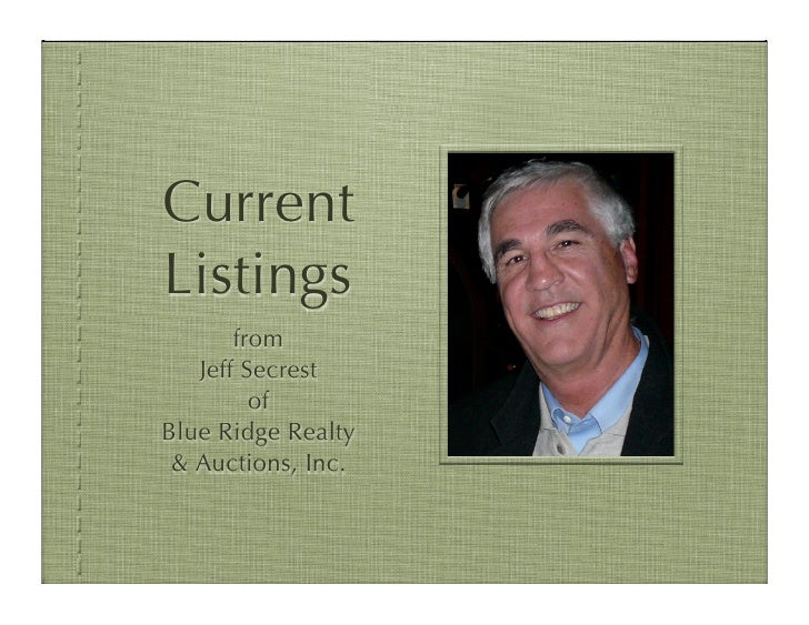 Current Listings        from    Jeff Secrest          of Blue Ridge Realty  & Auctions, Inc.