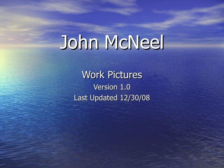 John Mc Neel Work Pics V100