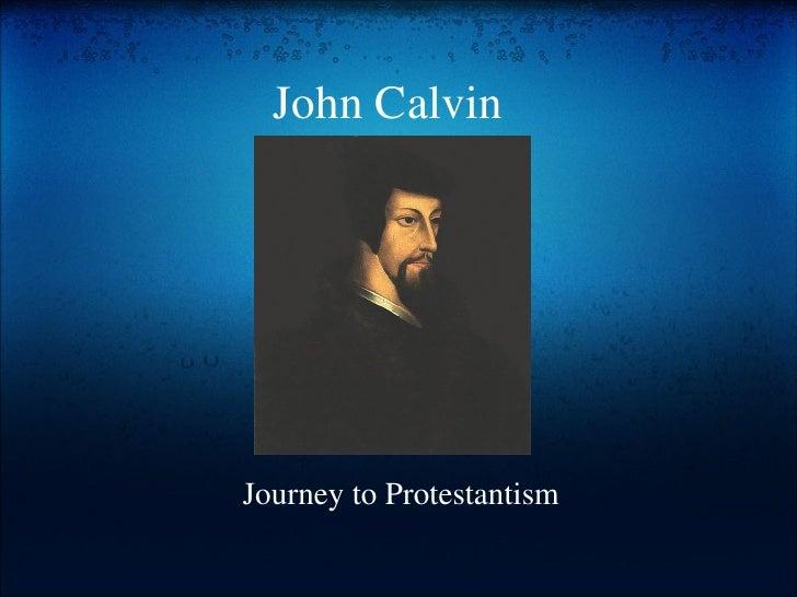 John Calvin  Journey to Protestantism