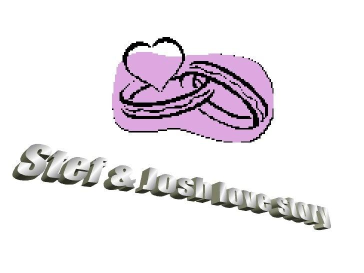 Stef & Josh love story